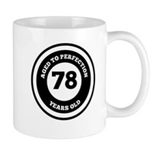 Aged To Perfection 78 Years Old Mugs