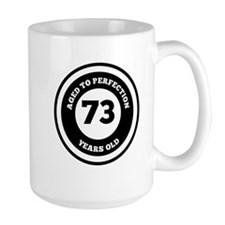 Aged To Perfection 73 Years Old Mugs