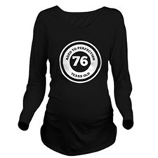 Aged To Perfection 76 Years Old Long Sleeve Matern