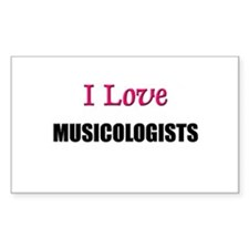 I Love MUSICOLOGISTS Rectangle Decal