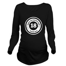 Aged To Perfection 18 Years Old Long Sleeve Matern