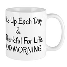 COFFEE - WAKE UUP EACH DAY AND BE THANK Mug
