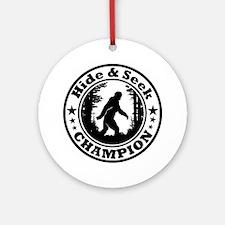 Hide and seek world champion Round Ornament