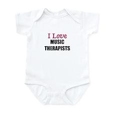 I Love MUSIC THERAPISTS Infant Bodysuit