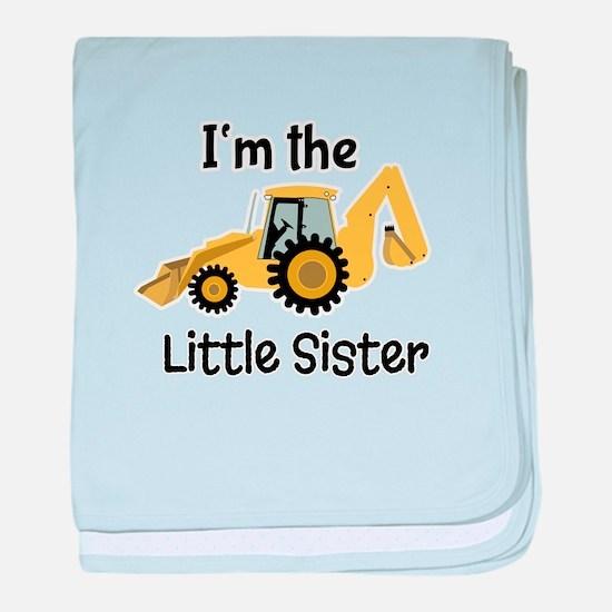 Little Sister Backhoe I'm the Little Sister baby b