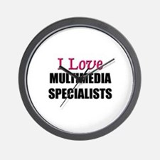 I Love MULTIMEDIA SPECIALISTS Wall Clock