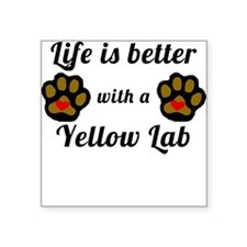 Life Is Better With A Yellow Lab Sticker