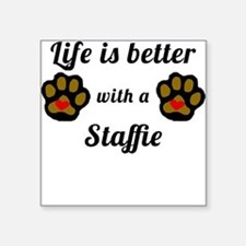 Life Is Better With A Staffie Sticker