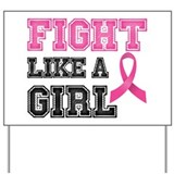 Fight like a girl Yard Signs