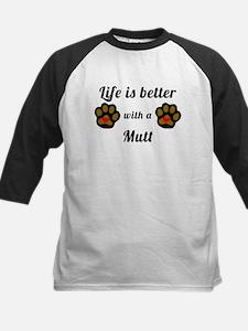 Life Is Better With A Mutt Baseball Jersey