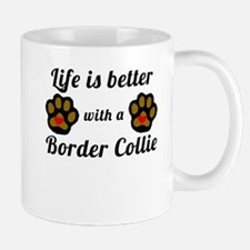 Life Is Better With A Border Collie Mugs