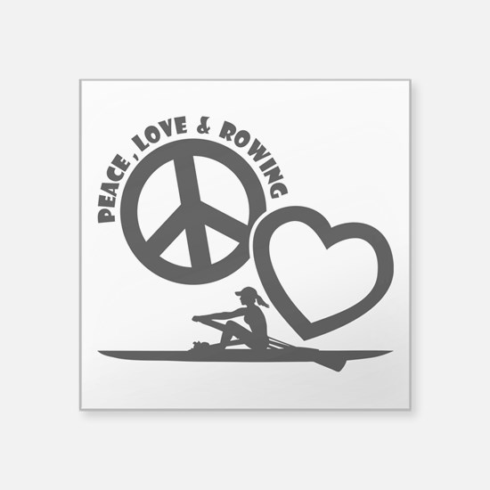 "PEACE-LOVE-ROWING Square Sticker 3"" x 3"""