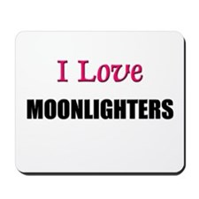 I Love MOONLIGHTERS Mousepad