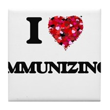 I Love Immunizing Tile Coaster