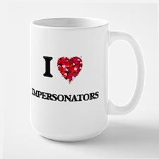 I Love Impersonators Mugs