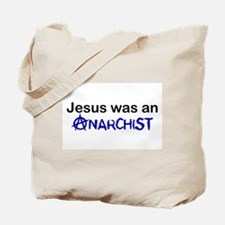 Jesus was an Anarchist Tote Bag