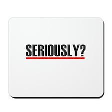 "Grey's Anatomy ""Seriously?"" Mousepad"