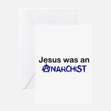 Jesus was an Anarchist Greeting Card