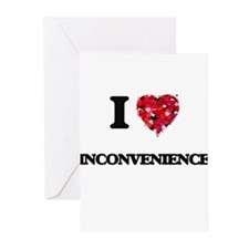 I Love Inconvenience Greeting Cards