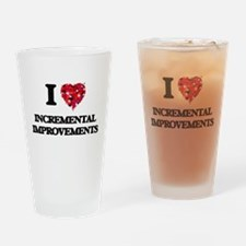 I Love Incremental Improvements Drinking Glass