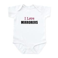 I Love MIRRORERS Infant Bodysuit