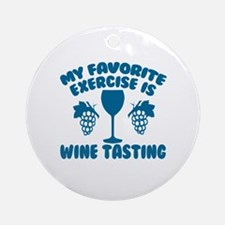 My Favorite Exercise is Wine Tastin Round Ornament