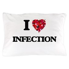 I Love Infection Pillow Case