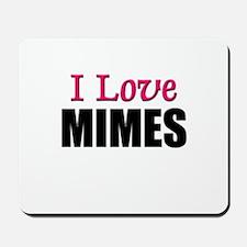 I Love MIMES Mousepad