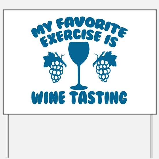 My Favorite Exercise is Wine Tasting Yard Sign
