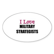 I Love MILITARY STRATEGISTS Oval Decal