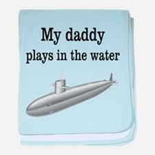 DADDY PLAYS IN THE WATER 2 baby blanket