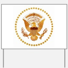 Presidential Seal, The White House Yard Sign