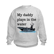DADDY PLAYS IN THE WATER 1 Sweatshirt