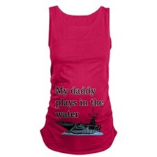 DADDY PLAYS IN THE WATER 1 Maternity Tank Top