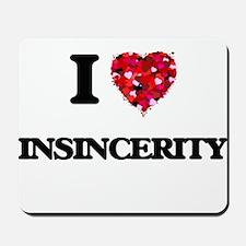 I Love Insincerity Mousepad