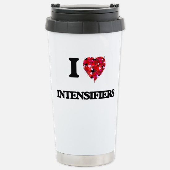 I Love Intensifiers Stainless Steel Travel Mug