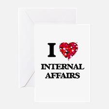 I Love Internal Affairs Greeting Cards