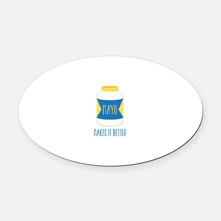 Makes It Better Oval Car Magnet
