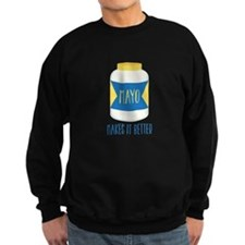 Makes It Better Sweatshirt