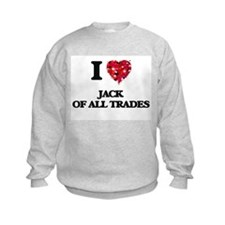I Love Jack Of All Trades Sweatshirt
