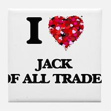 I Love Jack Of All Trades Tile Coaster