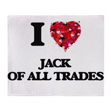 I Love Jack Of All Trades Throw Blanket