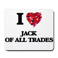 I Love Jack Of All Trades Mousepad