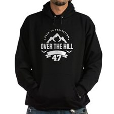 Over The Hill 47th Birthday Hoodie