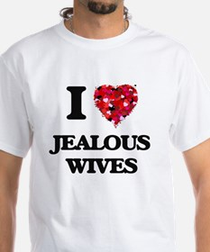 I Love Jealous Wives T-Shirt