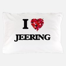 I Love Jeering Pillow Case
