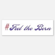 Feel the Bern Bumper Bumper Sticker