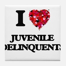 I Love Juvenile Delinquents Tile Coaster