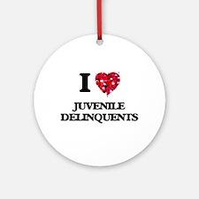 I Love Juvenile Delinquents Ornament (Round)