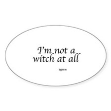 I,m not a witch at all Oval Decal